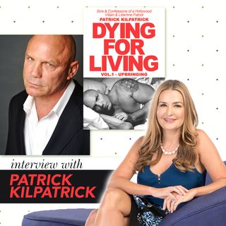 Dying For Living with Patrick Kilpatrick [Ep 556]