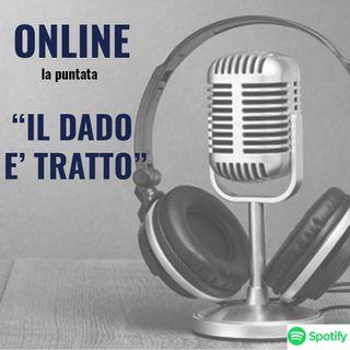 #Puntata Uno - Il Dado è Tratto