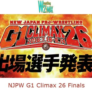 Wrestling 2 the MAX EXTRA:  NJPW G1 Climax 26 Finals