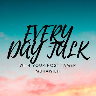 Every Day Talk - Speaking with Tamer