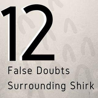 12 Shubuhaat Surrounding Shirk -Ustaadth Abu Muhammad Al-Maghribi (#6-7)