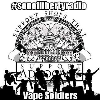#sonoflibertyradio - Vape Soldiers