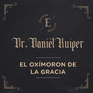 El Oxímoron De La Gracia - Daniel Kuiper - Ecclesia (Conferencia - No Haya Otro Evangelio)