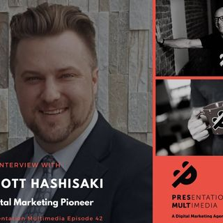 PM: Ep. 62: Being Mindful of Your Media | Digital Marketing Pioneer Scott Hashisaki