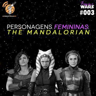 Femme Wars 003: Personagens femininas em The Mandalorian #OPodcastÉDelas