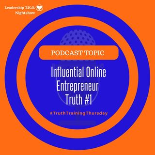 Influential Online  Entrepreneur  Truth #1 | Lakeisha McKnight