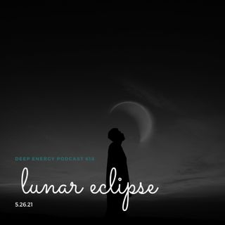 Deep Energy 618 - Lunar Eclipse - Part 3 - Background Music for Sleep, Meditation, Relaxation, Massage, Yoga, Studying and Therapy