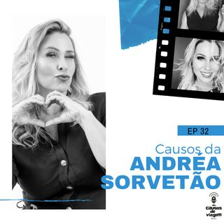 EP 32 - Causos da Andréa Sorvetão