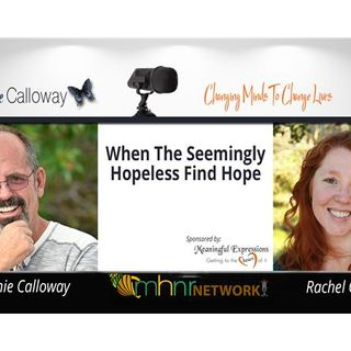 When The Seemingly Hopeless Find Hope With Rachel Grant