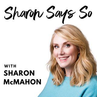 Sharon Says So Podcast