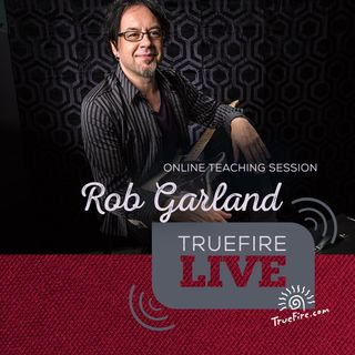Rob Garland - Guitar Lessons, Performance, & Interview