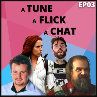 A Tune, A Flick, A Chat EP03 - Alexisonfire, Black Widow & Neighbours