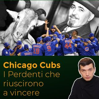 """Ain't gonna win no more"": Chicago Cubs, i perdenti che riuscirono a vincere"