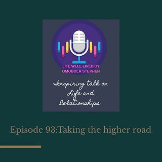Episode 93:Taking The Higher Road