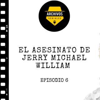 El asesinato de Jerry Michael William