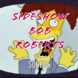 73) S06E05 (Sideshow Bob Roberts) feat. MattTheWinBlack