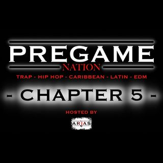PREGAME NATION - CHAPTER 5: TRAP-HIPHOP-CARIBBEAN-LATIN-EDM (FREE DOWNLOAD)