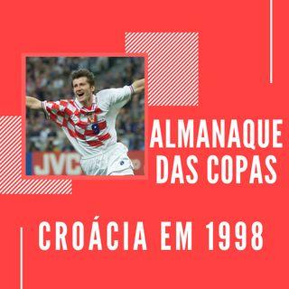 Almanaque das Copas #6 - Croácia: A surpresa de 1998