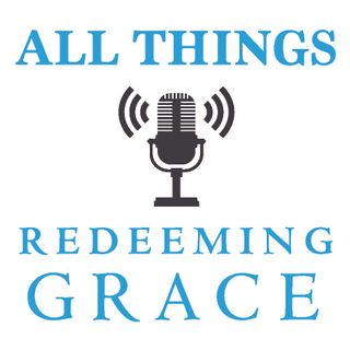 All Things Redeeming Grace