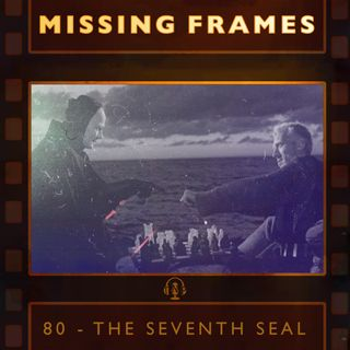 Episode 80 - The Seventh Seal
