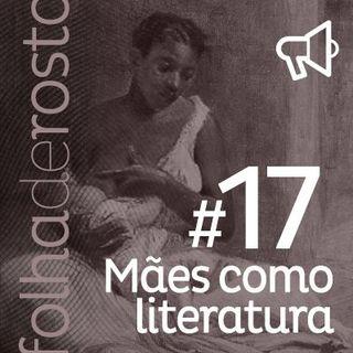 #17 Mães como literatura