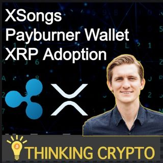 Interview: Craig DeWitt Sr. Director of Product Ripple - XSongs, Payburner Wallet, XRP Payments & Adoption