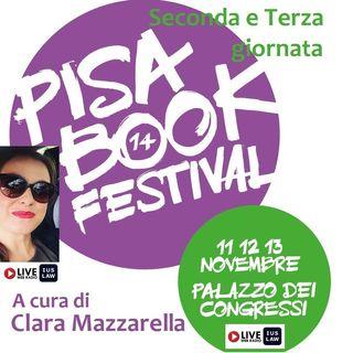 SECONDA e TERZA GIORNATA del PISA BOOK FESTIVAL - XIV edizione