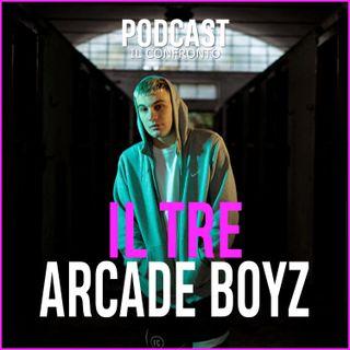 IL TRE vs Arcade Boyz  [ IL CONFRONTO ]