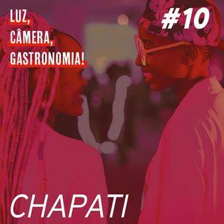 #10 - Chapati + Rafiki