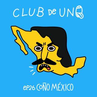Episodio 26: Coño México