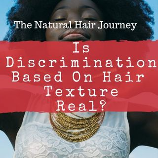 03 -The Natural Hair Journey – Is Discrimination Based on Hair Texture Real?