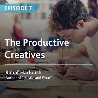 Episode 7 - The Productive Creatives