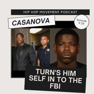Episode 25 - Casanova Turns Himself Into The FBI ( Hear What Undeniable Keziah Has To Say)