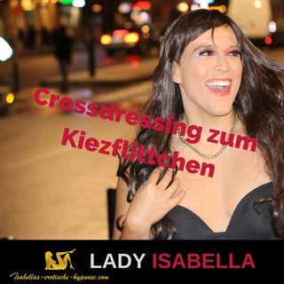 Crossdressing zum Kiezflittchen erotische Hypnose - Hörprobe by Lady Isabella