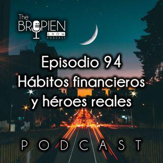 094 - Bropien - Hábitos financieros y héroes reales