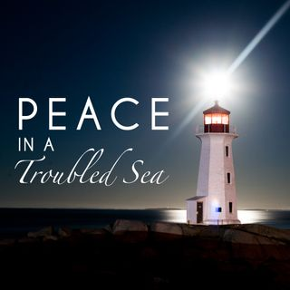 Peace in a Troubled Sea