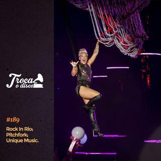 Troca o Disco #189: Impressões sobre o Rock In Rio e as melhores músicas da década