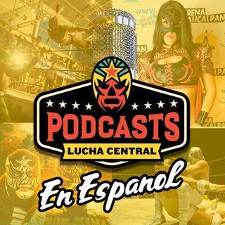Lucha Central Weekly En Español – Ep 65 – Titán gana la Leyenda de Plata, Caín Velásuqez/AAA, Juventud Guerrera debuta en AEW, y más.