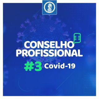 Conselho Profissional #3 - Covid-19