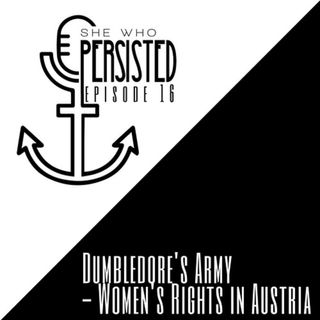 Episode 16: Dumbledore's Army - Women's Rights in Austria