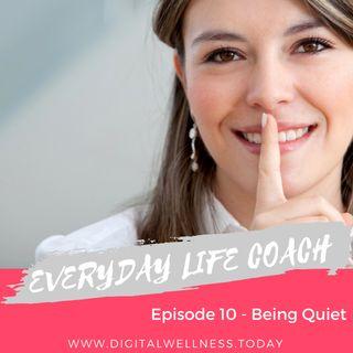 Episode 10 - Being Quiet