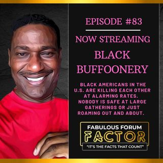 Black Buffoonery  (July 12, 2021)