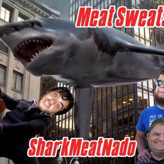 Episode 77- MeatSharkNado