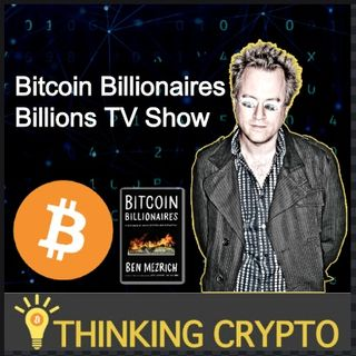 Interview: Author Ben Mezrich - Bitcoin Billionaires Book & Upcoming Movie, Billions TV Show & Bitcoin