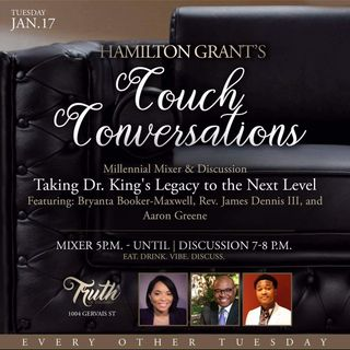 Hamilton Grant's Couch Conversations: Taking Dr. Kings Legacy to the Next Level