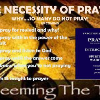 THE ASTOUNDING POWER OF PRAYER PART 4 NECESSITY