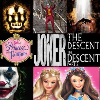 Week 133: (Joker (2019), The Descent (2005), Barbie as The Princess and the Pauper (2004), The Descent: Part 2 (2009))