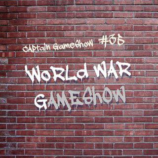Episode 35: World War Gameshow