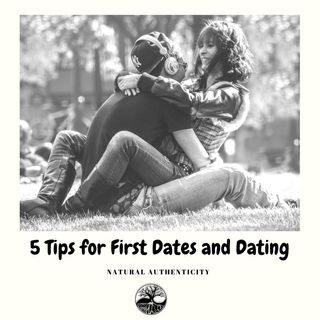 5 Tips for First Dates & Dating
