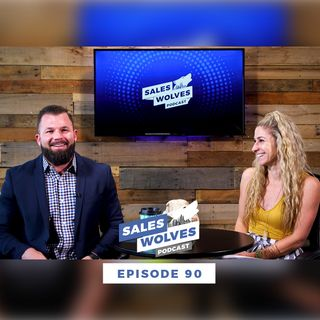 Sales Wolves Podcast |  Episode 90 | Special Guest Sunny Perry